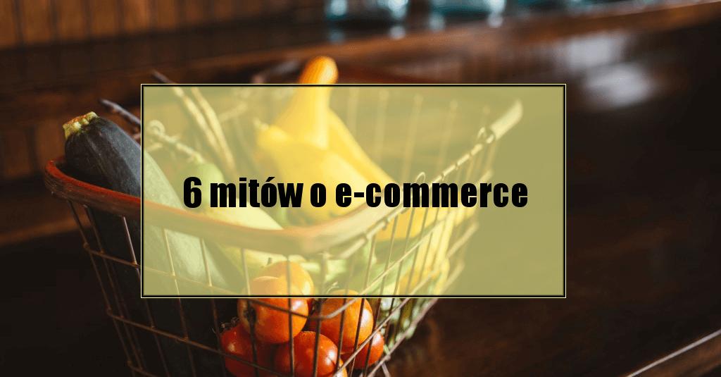6 popularnych mitów o e-commerce